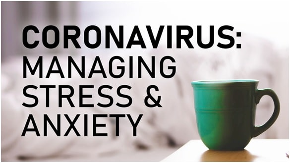 Corona virus Managing Stress and Anxiety